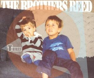 "The Brothers Reed  ""THREE"""